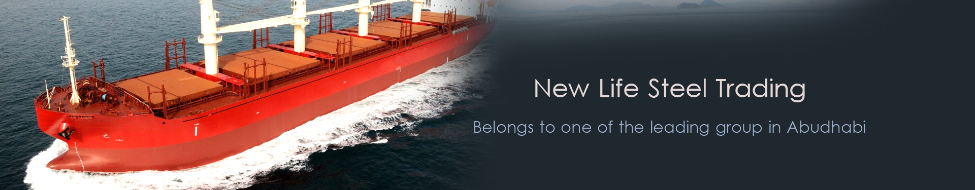 New Life Steel Trading. belongs to one of the leading group in Abudhabi